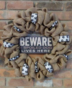 """Beware A Spoiled Dog Lives Here 16"""" Burlap Wreath"""
