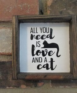 All You Need is Love and a Cat Wood Framed Sign