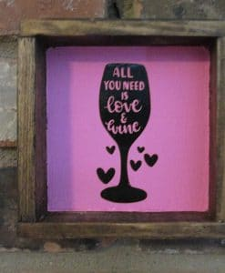 All you Need is Love and Wine Wood Framed Sign