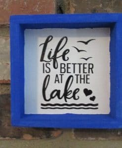 Life is Better at the Lake Wood Framed Sign
