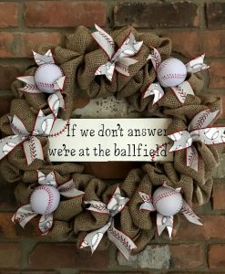 """If We Don't Answer We're at the Ballfield Baseball 16"""" Burlap Wreath"""