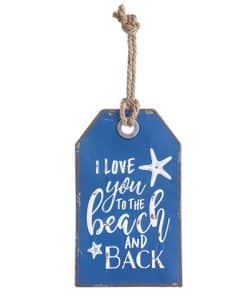 "I Love You To The Beach And Back Metal Wall Tag 7"" X 12"""