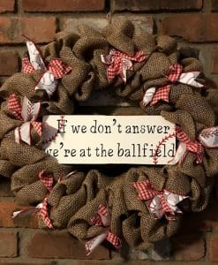 """If We Don't Answer We're at the Ballfield Baseball 16"""" Burlap Wreath 2"""