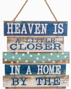"""Heaven is a Little Closer in a Home by the Water 15"""" X 17.7"""" Wood Sign"""
