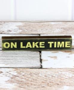 "On Lake Time 1.25"" x 7"" Wood Block Sign"