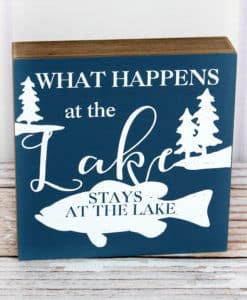 """What Happens At The Lake Stays At The Lake 6"""" x 6"""" Wood Sign"""